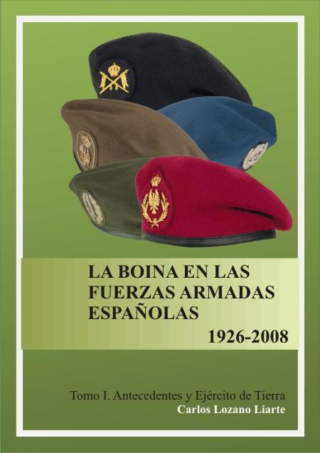 5ea48a46bac02 LA BOINA EN LAS FUERZAS ARMADAS ESPAÑOLAS (1926-2008) Tomo I. Antecedentes  y Ejército de Tierra